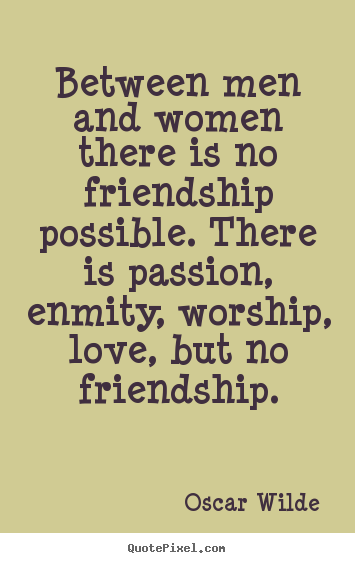 Between-Men-And-Women-There-Male-Female-Friendship-Quotes
